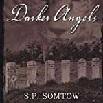 Darker Angels   S. P. Somtow