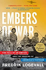 Embers of War: The Fall of an Empire and the Making of America's Vietnam (English Edit