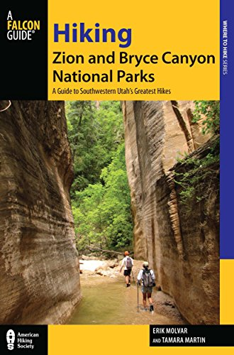 Hiking Zion and Bryce Canyon National Parks: A Guide To Southwestern Utah's Greatest Hikes (Regional Hiking Series) (Outdoor Zion)