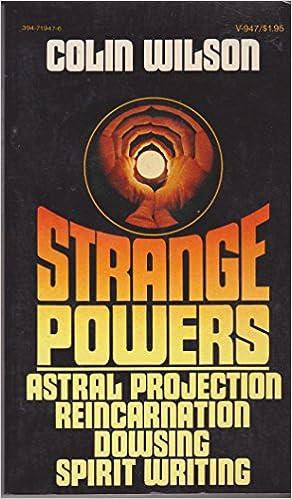Book Strange Powers: Astral Projection, Reincarnation, Dowsing, Spirit Writing