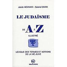 Le judaïsme de A à Z : Lexique des termes et notions de la vie juive