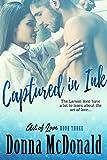 Captured In Ink: A Novel (Art of Love Book 3)
