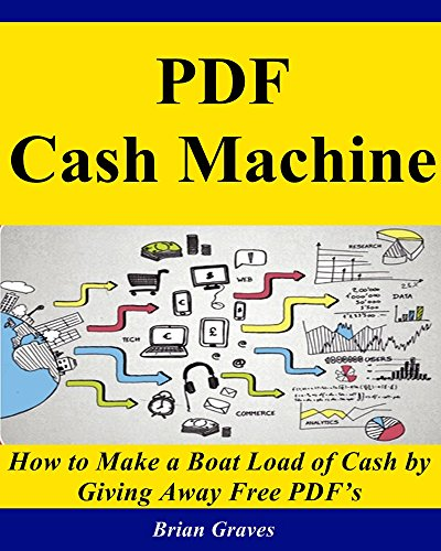QUICKEST WAY TO MAKE MONEY: How to Make a Boat Load of Cash by Giving Away Free PDF's: (online marketing, marketing on the internet, online pdf sharing, ... pdf marketing strategy) (English Edition)