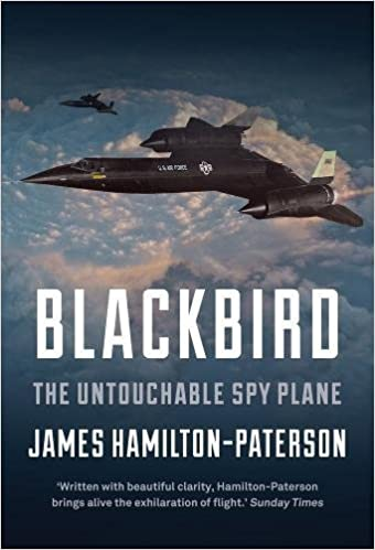 Blackbird: The Story of the Lockheed SR-71 Spy Plane