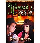 Hestand, Rita [ Hannah's Man: Book Three of the Travers Brothers Series ] [ HANNAH'S MAN: BOOK THREE OF THE TRAVERS BROTHERS SERIES ] Jun - 2006 { Paperback }