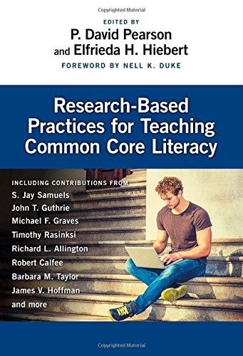 Research-Based Practices for Teaching Common Core Literacy (Common Core State Standards in Literacy Series)