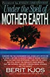 Under the Spell of Mother Earth, Berit Kjos, 0896938506