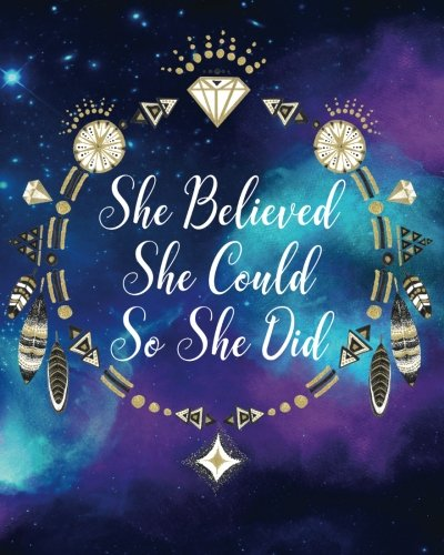 She Believed She Could So She Did: 8 X 10 Notebook With Quote Book Bullet Journal - Blank Notebook, 1/4 Inch Dot Grid With 160 Pages, Sturdy Matte ... Watercolor Constellations Stars Galaxy Diary