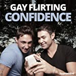 Gay Flirting Confidence Hypnosis: Chat Up & Charm Any Man, Using Hypnosis |  Hypnosis Live