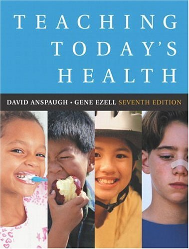 Teaching Today's Health, Seventh Edition by David Anspaugh (2003-06-27)
