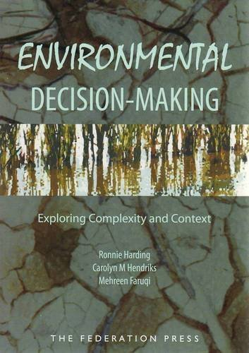 Environmental Decision-Making: Exploring Complexity and Context by Ronnie Harding (2009-08-05) (Environmental Decision Making Exploring Complexity And Context)