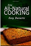 Easy All - Natural Cooking - Easy Desserts, Easy Natural Easy Natural Cooking, 1499684037