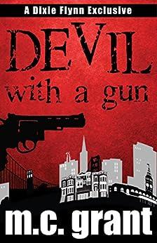 Devil With A Gun (Dixie Flynn Mystery Series Book 2) by [Grant, M.C.]