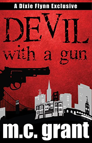 Devil With A Gun (Dixie Flynn Mystery Series Book 2)