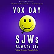 SJWs Always Lie: Taking Down the Thought Police | Vox Day