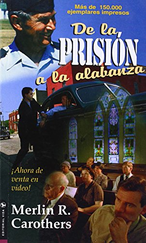De la prision a la alabanza [Merlin R. Carothers] (Tapa Blanda)