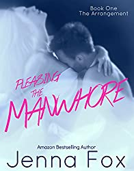 The Arrangement (Alpha billionaire romance) Submission Domination/Older Man, Younger Woman (Pleasing the Manwhore Book 1)