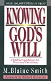 Knowing God's Will, M. Blaine Smith, 083081308X