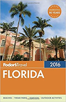 Florida 2016 (Fodor's Florida)