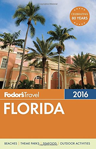 Fodor's Florida 2016 (Full-color Travel Guide)