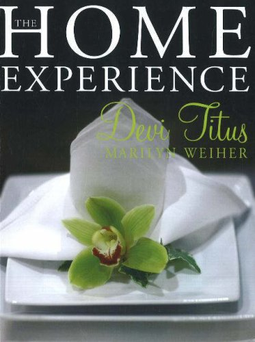The Home Experience: Making Your Home a Sanctuary of Love and a Haven of Peace by Unknown
