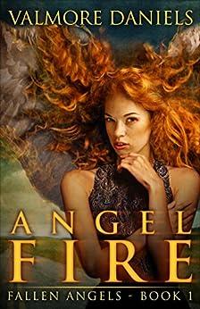 Angel Fire (Fallen Angels - Book 1) by [Daniels, Valmore]