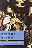 img - for God s Word on Canvas: An Exploration of Bible-inspired Art 6 Studies (Through Artists' Eyes) book / textbook / text book