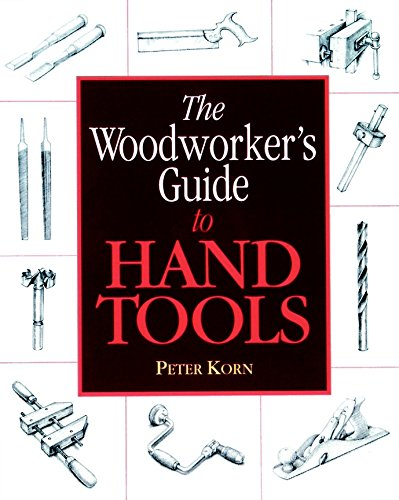 The Woodworker's Guide to Hand Tools by Taunton Press