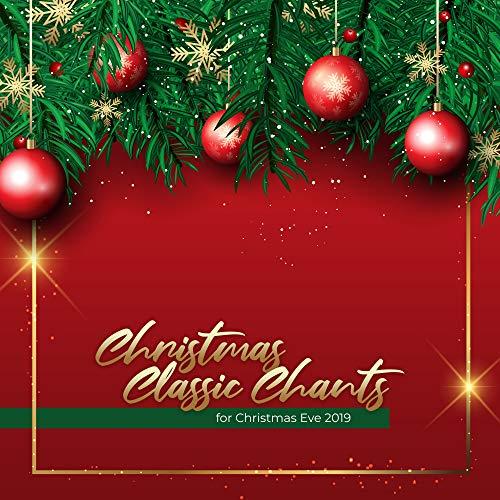 Christmas Classic Chants for Christmas Eve 2019 (Christmas You Song Wish)