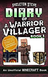 Diary of a Minecraft Warrior Villager - Book 1: Unofficial Minecraft Books for Kids, Teens, & Nerds - Adventure Fan Fiction Diary Series (Skeleton ... - The Warrior Villager Adventure) (Volume 1)