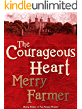 The Courageous Heart (The Noble Hearts series Book 3)