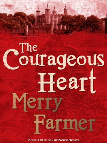 The courageous heart the noble hearts series book 3 kindle the courageous heart the noble hearts series book 3 by farmer merry fandeluxe Images