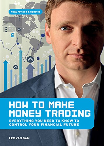 E.b.o.o.k How to Make Money Trading: Everything you need to know to control your financial future EPUB