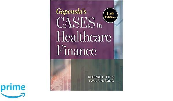 Gapenskis cases in healthcare finance 9781567939651 medicine gapenskis cases in healthcare finance 9781567939651 medicine health science books amazon fandeluxe Choice Image
