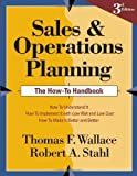 By Thomas F. Wallace and Robert A. Sta - Sales and Operations Planning: The How-to Handbook, 3rd ed. (3rd Edition) (2008-02-16) [Paperback]