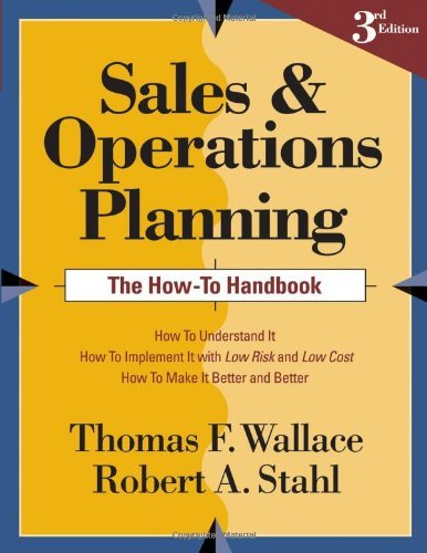 By Thomas F. Wallace and Robert A. Sta - Sales and Operations Planning: The How-to Handbook, 3rd ed. (3rd Edition) (2008-02-16) - Legend Sta