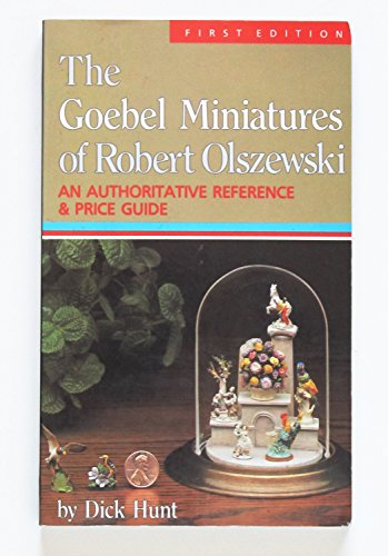 - The Goebel Miniatures of Robert Olszewski: An Authoritative Reference and Price Guide
