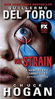 The Strain (The Strain Trilogy Book 1) by [Toro, Guillermo Del, Hogan, Chuck]