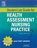 Student Lab Guide for Health Assessment for Nursing Practice, Wilson, Susan F. and Giddens, Jean F., 0323035892