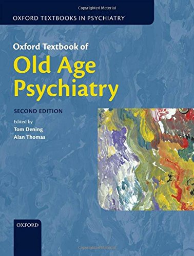Oxford Textbook Of Old Age Psychiatry  Oxford Textbooks In Psychiatry
