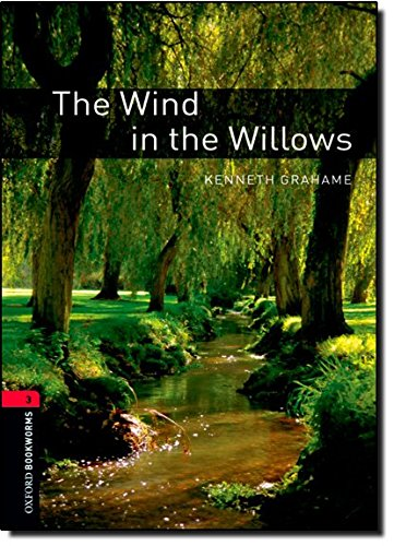 Oxford Bookworms Library: The Wind in the Willows: Level 3: 1000-Word Vocabulary (Oxford Bookworms Library. Stage 3, Cla