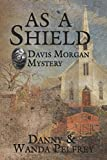 img - for As A Shield: Davis Morgan Mystery book / textbook / text book