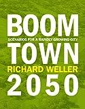 Boom Town 2050, Richard Weller, 1921401214