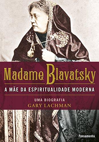 Madame Blavatsky: A mãe da espiritualidade moderna