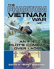 The Phantom Vietnam War: An F-4 Pilot's Combat over Laos (North Texas Military Biography and Memoir Series Book 12)