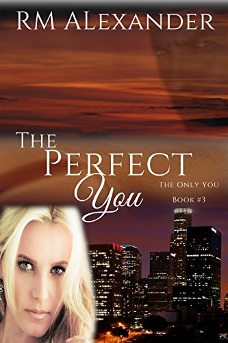 The Perfect You (The Only You Book 3) by [Alexander, RM]
