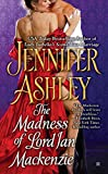 The Madness of Lord Ian Mackenzie (Mackenzies Series) by  Jennifer Ashley in stock, buy online here