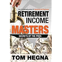 Retirement Income Masters: Secrets of the Pros