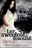 Her Sweetest Downfall (print), Rebecca Hamilton, 1938750977