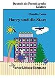 Harry und die Stars: A1 Roman mit Übungen - für Jugendliche und Erwachsene, Deutsch lesen und lernen